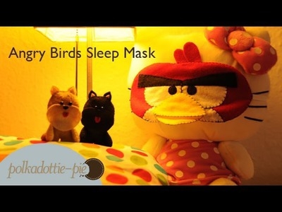 Angry Birds Sleep Mask - DIY Felt Craft - PolkadottiePie Tutorial