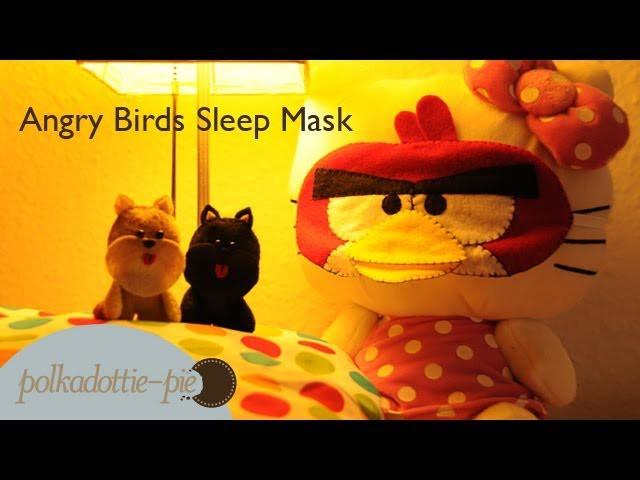 Angry Birds Sleep Mask - DIY Felt Craft - PolkadottiePie Tutorial