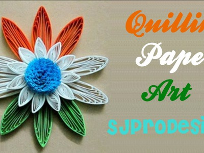 "Art & Craft: How to make Beautiful Republic Day ""Flower"" using Paper Art -Quilling Made Easy"