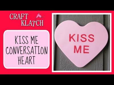 Big Resin Kiss Me Conversation Heart DIY Craft Klatch Valentine's Day Series