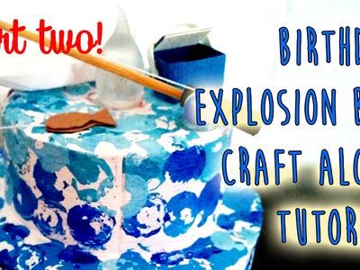 Birthday Explosion Box Craft Along Tutorial Part 2