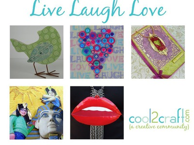 Cool2Craft: 5 NEW Live Laugh Love DIY Craft Ideas
