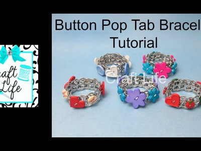 Craft Life Button Pop Tab Bracelet Tutorial ~ Made with Elastic