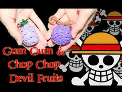 Craft Tutorial: Gum Gum and Chop Chop Fruit Tutorial One Piece Geeky Friday