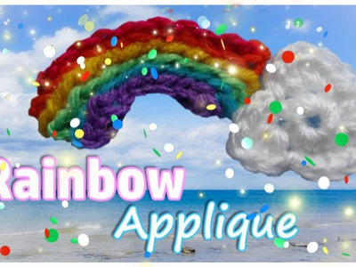 Crochet - Rainbow & Cloud Applique Tutorial