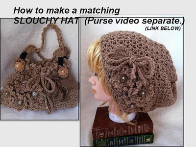 CROCHET SLOUCHY HAT to match Frilly Purse