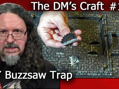DIY  BUZZSAW Dungeon Trap (DM's Craft #121)