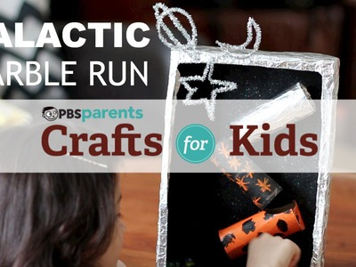 DIY Galactic Marble Run | Crafts for Kids | PBS Parents