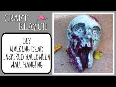 DIY Walking Dead Inspired Zombie Wall Hanging Decoration Craft Klatch Halloween Series