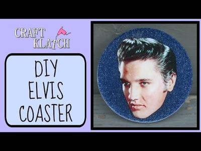 Elvis Coaster DIY - Another Coaster Friday Craft Klatch