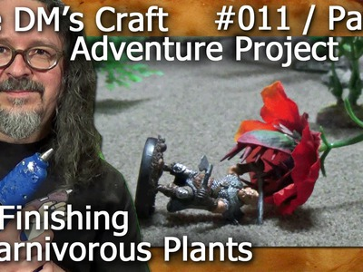 Finishing DIY CARNIVOROUS PLANTS (DM's Craft, Adventure Project #011.Part 2)
