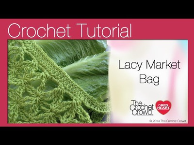 How to Crochet a Lacy Market Bag