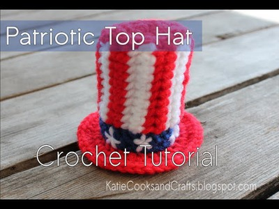 HOW TO CROCHET: Patriotic Top Hat Tutorial