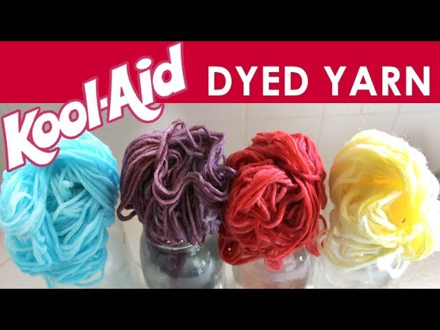 How to Dye Yarn with Kool-Aid: Summer Knit Series