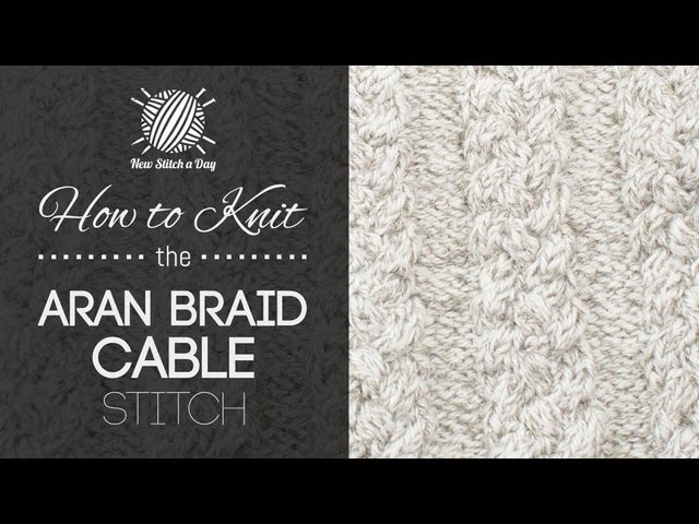 How to Knit the Aran Braid Cable Stitch