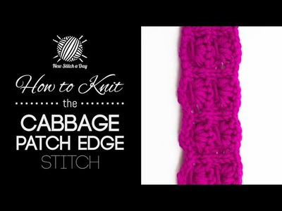 How to Knit the Cabbage Patch Edge Stitch