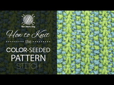 How to Knit the Color Seeded Pattern Stitch