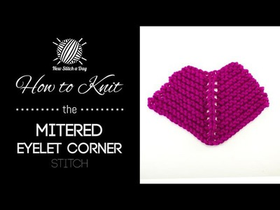 How to Knit the Eyelet Mitered Corner Stitch (English Style)