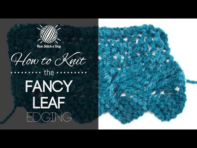 How to Knit the Fancy Leaf Edging