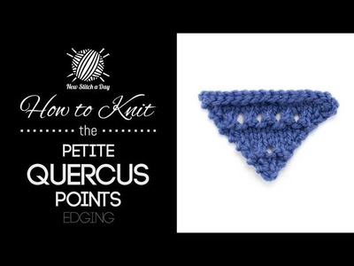 How to Knit the Petite Quercus Points Edging {English Style}