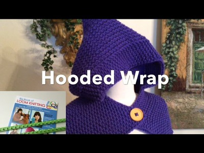 How to Read Loom Knit Pattern | Hooded Wrap
