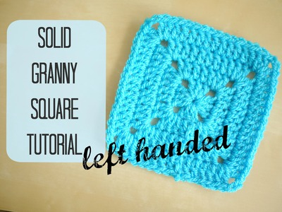 LEFT HANDED CROCHET: How to crochet a solid granny square left handed | Bella Coco