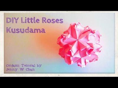 Origami Ball - Little Roses Kusudama - Valentine's Day Crafts