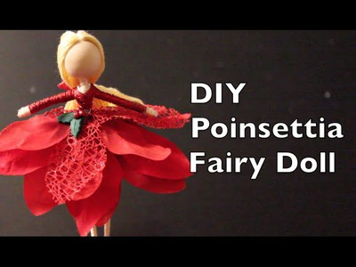 Poinsettia Fairy Doll | DIY Holiday Gift Idea | Fairy Doll Tutorial