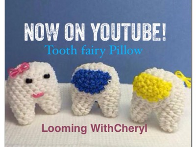 Rainbow Loom Tooth Fairy Pillow - Loomigurumi - Looming WithCheryl