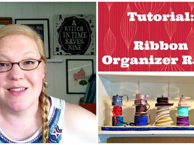 Tutorial: Cheap & Easy Ribbon Organizer Rack - Dollar Store Crafts