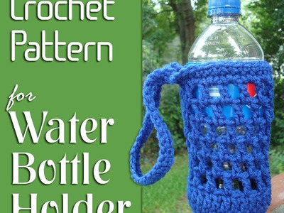 Vol 06 - How to crochet a Water Bottle Holder
