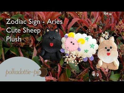 Zodiac Sign Aries, Cute Sheep Plush - PolkadottiePie Felt Craft Tutorial