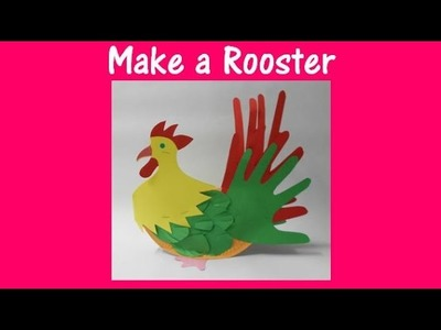 Arts and Crafts: How to make a Rooster.
