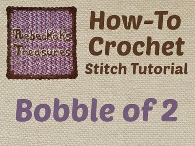 Bobble of 2 - Crochet Stitch Tutorial