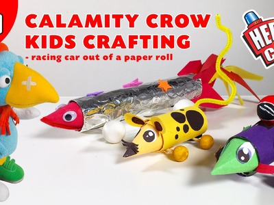 Calamity Crow Kids Crafting Show EP01 - Build a fast and fun racing car out of a paper roll.