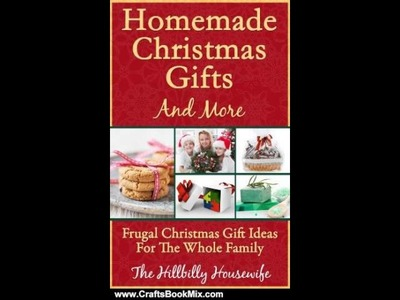 Crafts Book Review: Homemade Christmas Gifts and More - Frugal Christmas Gift Ideas For The Whole.