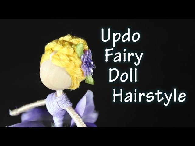 DIY Tutorial On How To Make A Braided Updo Hairstyle For A Fairy Doll