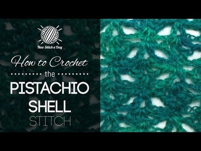 How to Crochet the Pistachio Shell Stitch
