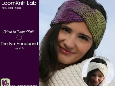 Loom Knitting the Iva Headband Part 2