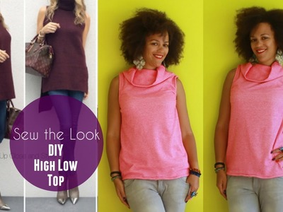 Sew the Look | How to Make Up Close and Stylish's High Low Top