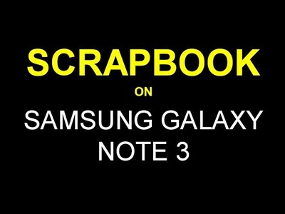 Tutorial - Scrapbook for Samsung Galaxy Note 3