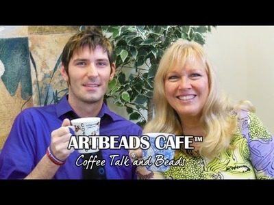 Artbeads Cafe - Kristal Wick and Ryan Showcase Peyote Bracelets and Designer Seed Bead Blends