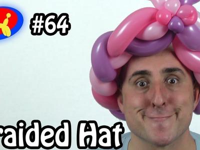 Braided Hat - Balloon Animal Lessons #64