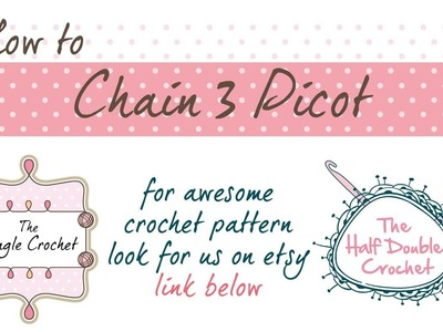 How to Crochet - Chain 3 Picot