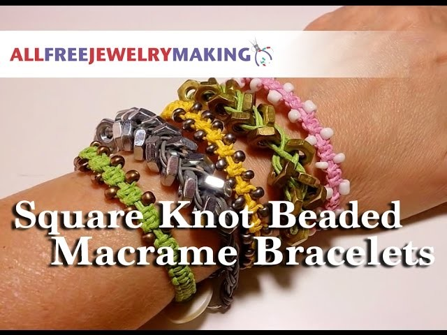 How to Make Square Knot Beaded Macrame Bracelets