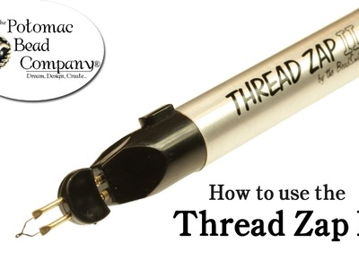 How to Use Thread Zapper II