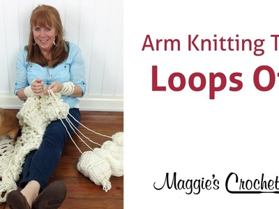 MAGGIE'S ARM KNITTING TIPS: Taking Stitch Loops Off Arms & Onto a Holder - Right Handed