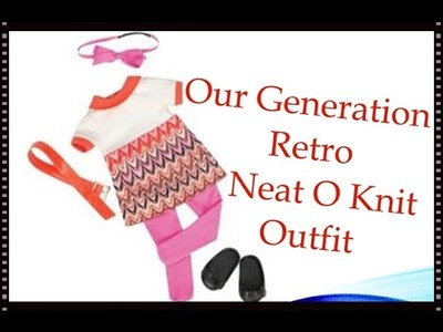Opening & Review Our Generation Retro Outfit  NeatO Knit for My American Girl doll