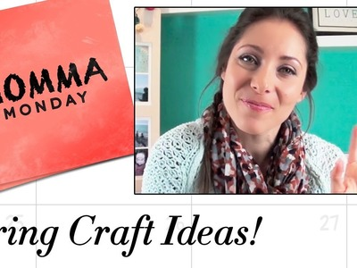 Spring Craft Ideas! | Momma Monday