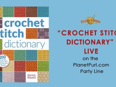 """""""Crochet Stitch Dictionary"""" LIVE on the Party Line 11-20-13"""